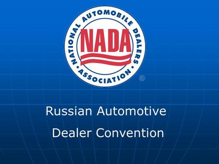 Russian Automotive Dealer Convention. Partnership ROAD and NADA.