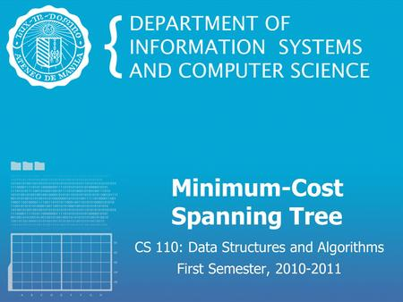 Minimum-Cost Spanning Tree CS 110: Data Structures and Algorithms First Semester, 2010-2011.