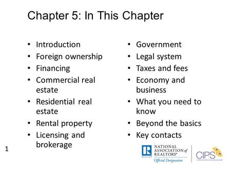 Chapter 5: In This Chapter Introduction Foreign ownership Financing Commercial real estate Residential real estate Rental property Licensing and brokerage.
