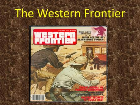 "The Western Frontier. Zebulon Pike and Stephen Long call what they see on their explorations the ""Great American Desert"" VISIONS OF THE WEST ( HOW PEOPLE."