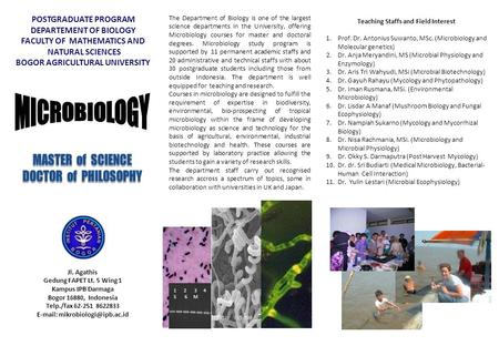 POSTGRADUATE PROGRAM DEPARTEMENT OF BIOLOGY FACULTY OF MATHEMATICS AND NATURAL SCIENCES BOGOR AGRICULTURAL UNIVERSITY The Department of Biology is one.