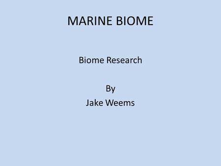 Biome Research By Jake Weems
