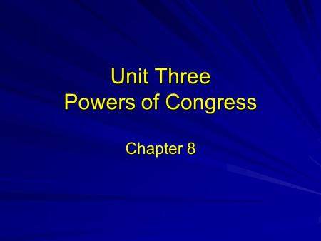 Unit Three Powers of Congress Chapter 8. Government has big ideas!