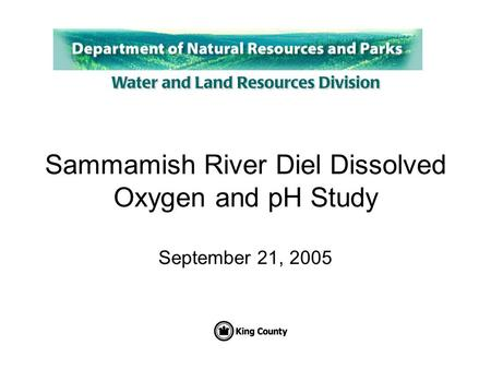 Sammamish River Diel Dissolved Oxygen and pH Study September 21, 2005.