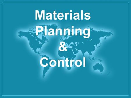 Materials Planning & Control. Introduction With the development of 'integrated materials management' and 'supply chain management', material managers.