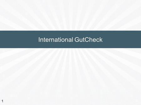 International GutCheck 1. 2 On-Demand Recruitment: Instant access to millions of global consumers In-Country Research Network: Understand cultural nuances.