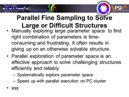 Parallel Fine Sampling to Solve Large or Difficult Structures Manually exploring large parameter space to find right combination of parameters is time-