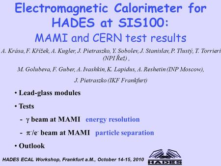 Electromagnetic Calorimeter for HADES at SIS100: MAMI and CERN test results Lead-glass modules Tests -  beam at MAMI energy resolution -  - /e - beam.