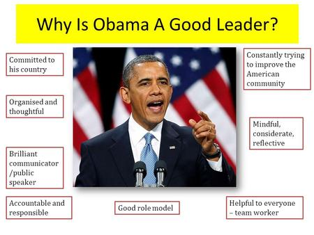 Why Is Obama A Good Leader?