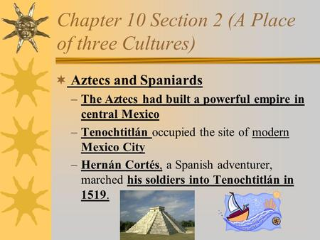 Chapter 10 Section 2 (A Place of three Cultures)