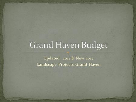 Updated 2011 & New 2012 Landscape Projects Grand Haven.