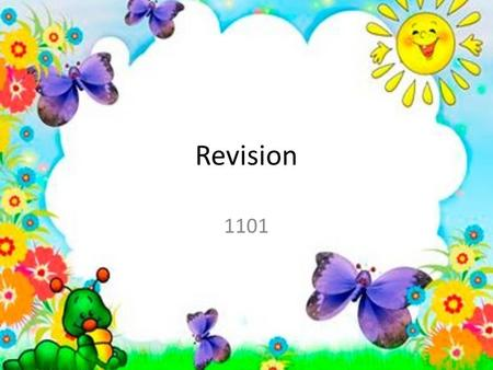Revision 1101 He wakes up He has a shower He gets dressed He brushes his teeth He has breakfast He goes to school He has lessons He has lunch He goes.