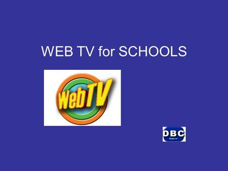 WEB TV for SCHOOLS. FREE COMMUNITY MEDIA Interactive multimedia platform compared to: traditional radio traditional TV current website.