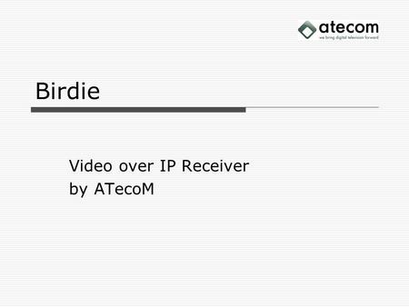Video over IP Receiver by ATecoM