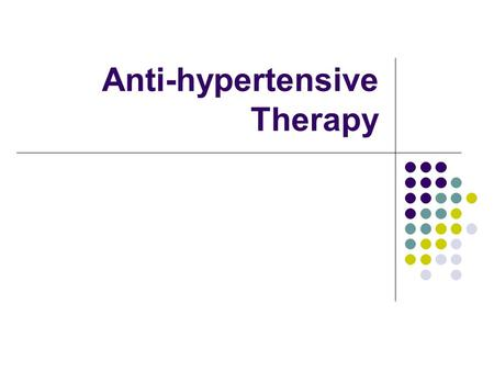 Anti-hypertensive Therapy. Introduction 50 million Americans age 6 and older have hypertension 90% suffer for primary (essential) hypertension People.