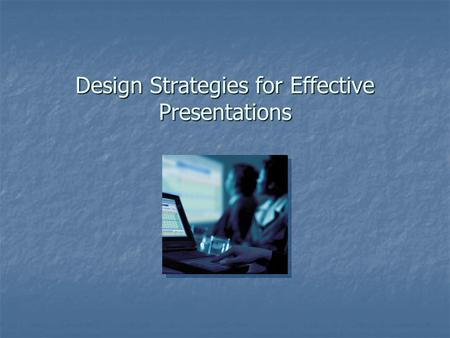 Design Strategies for Effective Presentations PowerPoint Poisoning Have you experienced it? Have you experienced it? How can you avoid it? How can.