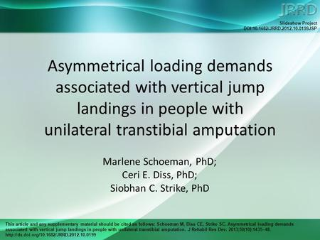 This article and any supplementary material should be cited as follows: Schoeman M, Diss CE, Strike SC. Asymmetrical loading demands associated with vertical.