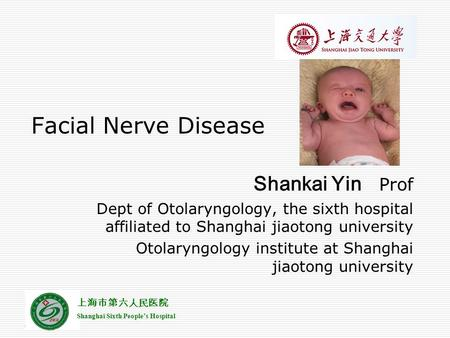 上海市第六人民医院 Shanghai Sixth People's Hospital Shankai Yin Prof Dept of Otolaryngology, the sixth hospital affiliated to Shanghai jiaotong university Otolaryngology.