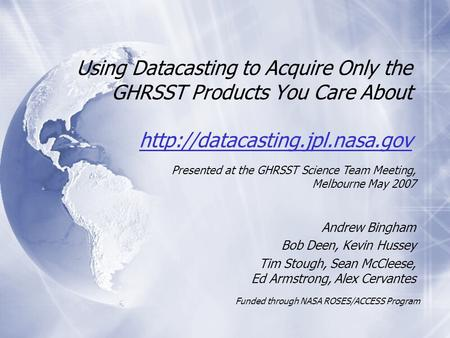 Using Datacasting to Acquire Only the GHRSST Products You Care About   Using Datacasting.
