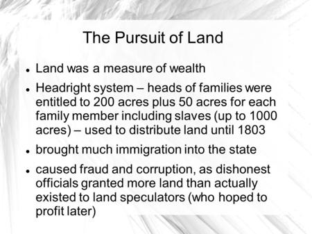 The Pursuit of Land Land was a measure of wealth