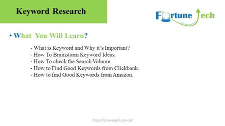 What You Will Learn?  - What is Keyword and Why it's Important? - How To Brainstorm Keyword Ideas. - How To check the Search Volume.