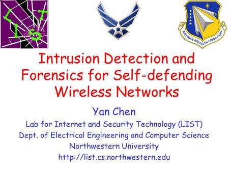 Yan Chen Lab for Internet and Security Technology (LIST) Dept. of Electrical Engineering and Computer Science Northwestern University