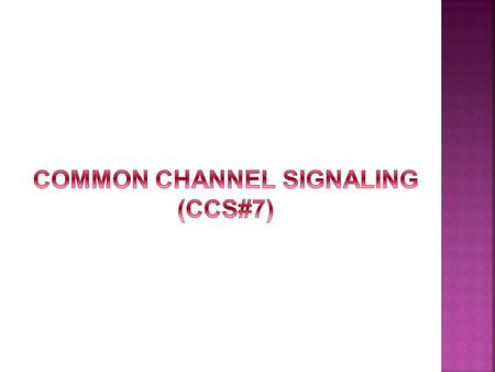 1)Introduction. 2)signaling. 3)Types of signaling. 4)Use of signal. 5)Transmitting part. 6)CAS & CCS7 7)Features of ccs#7 signaling. 8)The function of.