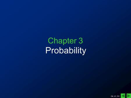 C4, L1, S1 Chapter 3 Probability. C4, L1, S2 I am offered two lotto cards: –Card 1: has numbers –Card 2: has numbers Which card should I take so that.