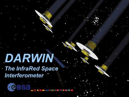 DARWIN The InfraRed Space Interferometer. Status of exo-planet search Stars (Solar type) observed: +3000 Planets detected: ~ 86 Radial velocity measurement.