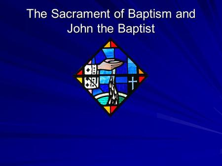"The Sacrament of Baptism and John the Baptist. "" As for me, I baptize you with water for repentance, but He who is coming after me is mightier than I,"
