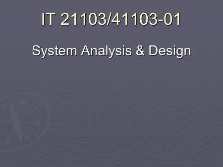 IT 21103/41103-01 System Analysis & Design. Chapter 02 Project Initiation.