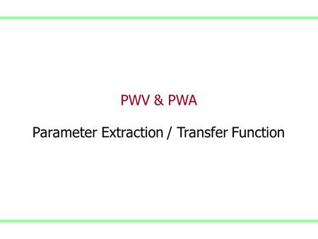 PWV & PWA Parameter Extraction / Transfer Function.