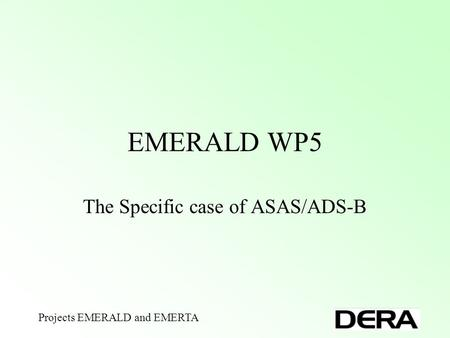 Projects EMERALD and EMERTA EMERALD WP5 The Specific case of ASAS/ADS-B.