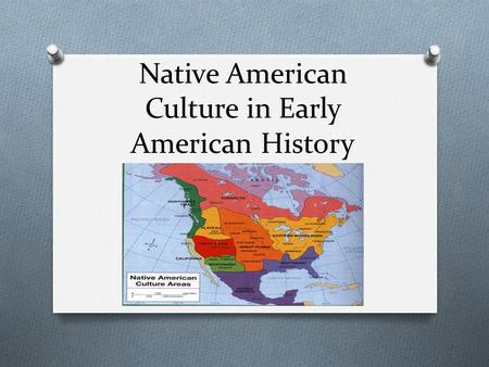 Native American Culture in Early American History.