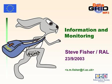 WP3 Information and Monitoring Steve Fisher / RAL 23/9/2003.