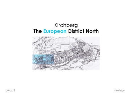 Kirchberg The European District North group 2 strategy.