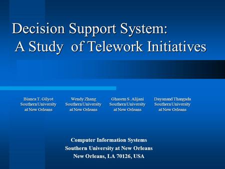 Bianca T. Gilyot Southern University at New Orleans Computer Information Systems Southern University at New Orleans New Orleans, LA 70126, USA Decision.