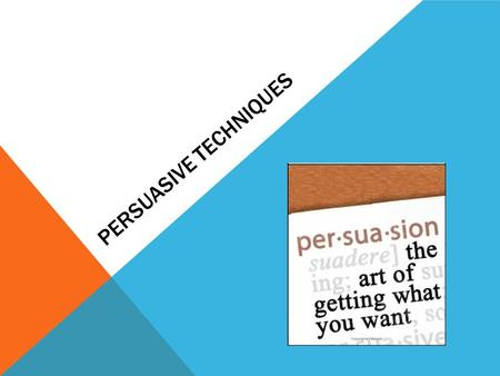PERSUASIVE TECHNIQUES. HUMOR uses jokes, plays on words, clever pictures or cartoons.