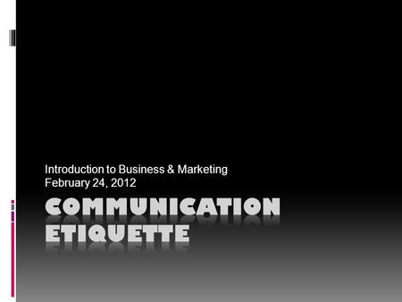 Introduction to Business & Marketing February 24, 2012.