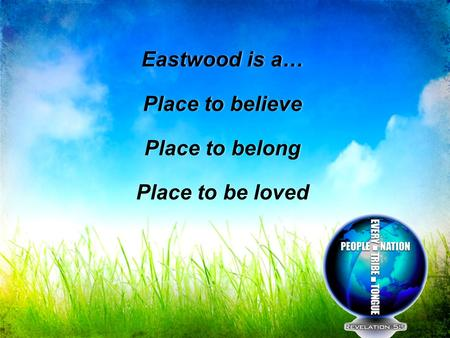 Eastwood is a… Place to believe Place to belong Place to be loved Eastwood is a… Place to believe Place to belong Place to be loved.