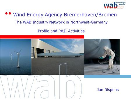 EWEC 2006, Athens1Jan Rispens Wind Energy Agency Bremerhaven/Bremen (Bild: Enron Wind) The WAB Industry Network in Northwest-Germany Profile and R&D-Activities.