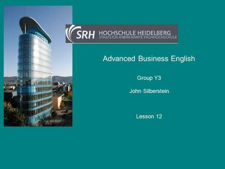 Advanced Business English John Silberstein Group Y3 Lesson 12.