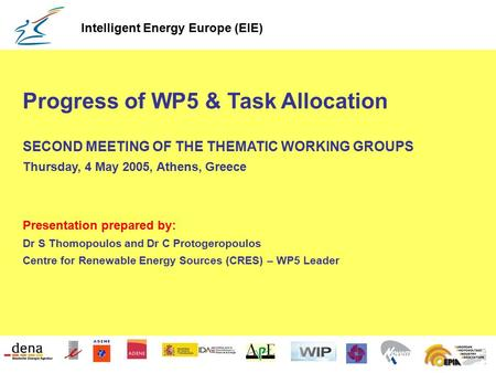 1 Progress of WP5 & Task Allocation SECOND MEETING OF THE THEMATIC WORKING GROUPS Thursday, 4 May 2005, Athens, Greece Presentation prepared by: Dr S Thomopoulos.