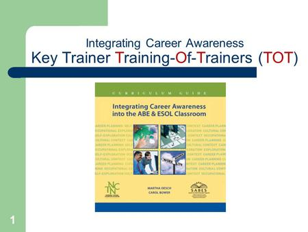 1 Integrating Career Awareness Key Trainer Training-Of-Trainers (TOT)