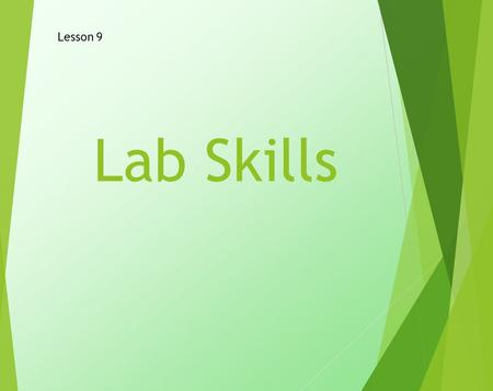 Lab Skills Lesson 9. LO- Level 3 – Identify the parts on a microscope. Level 4 – Outline how to safely view slides under a microscope. Level 5 –examine.