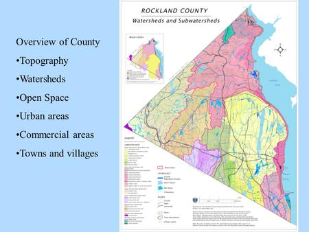 Overview of County Topography Watersheds Open Space Urban areas Commercial areas Towns and villages.