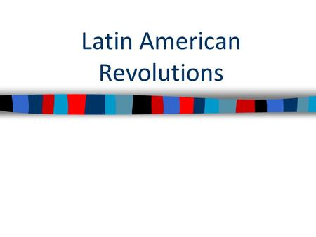 Latin American Revolutions. Vocabulary Exam combined with Unit exam Ch. 20, sect. 1Ch. 20, sect. 2Ch. 20, sect. 3 1.Ideology 2.Universal manhood suffrage.