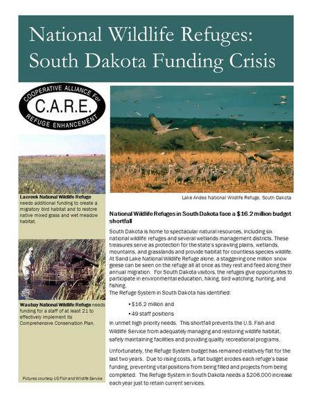 National Wildlife Refuges in South Dakota face a $16.2 million budget shortfall South Dakota is home to spectacular natural resources, including six national.