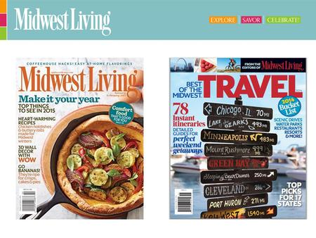 About Midwest Living Magazine Midwest Living editorial covers 12 U.S. states: Illinois, Wisconsin, Michigan, Ohio, Indiana, Missouri, Iowa, Minnesota,