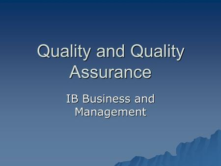 Quality and Quality Assurance IB Business and Management.